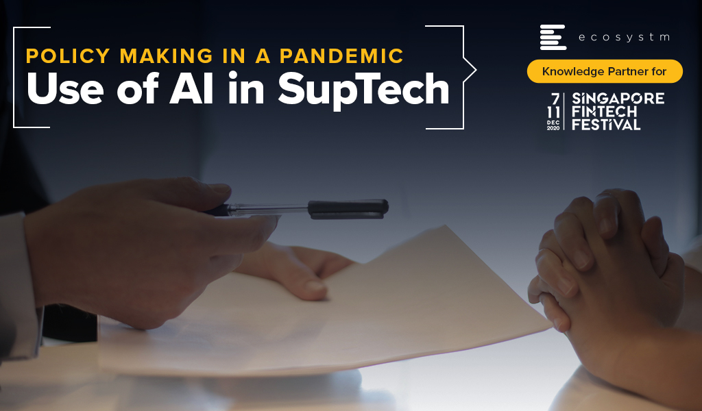 Policy Making in a Pandemic Use of AI in SupTech