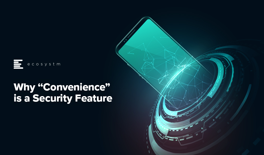 Why-Convenience-is-a-Security-Feature