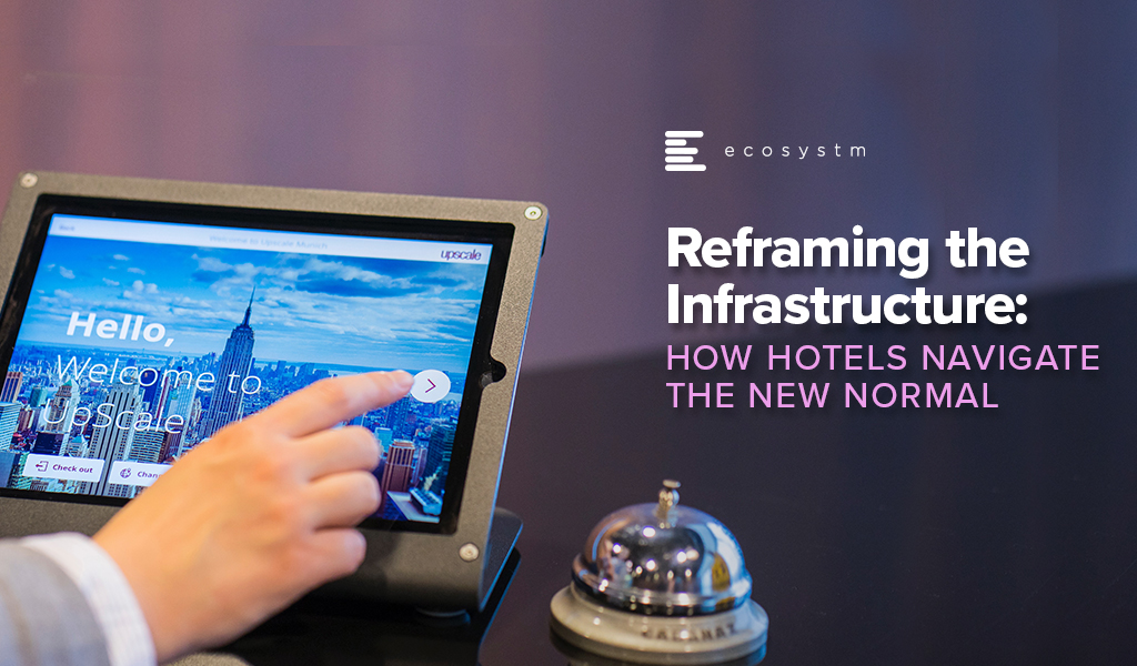 Reframing-the-Infrastructure-How-Hotels-Navigate-the-New-Normal