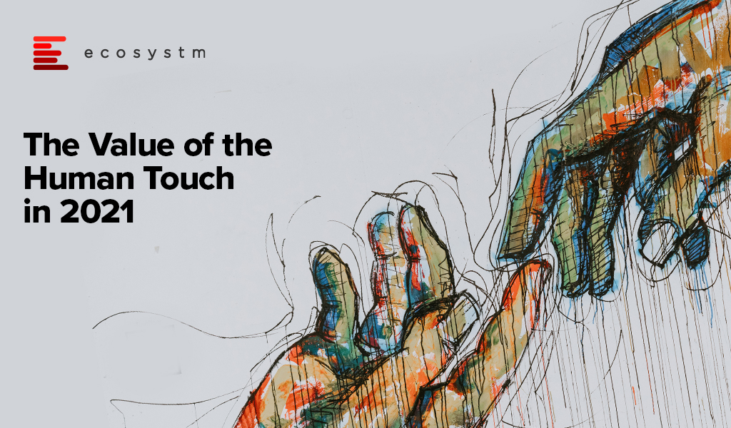 The-Value-of-the-Human-Touch-in-2021