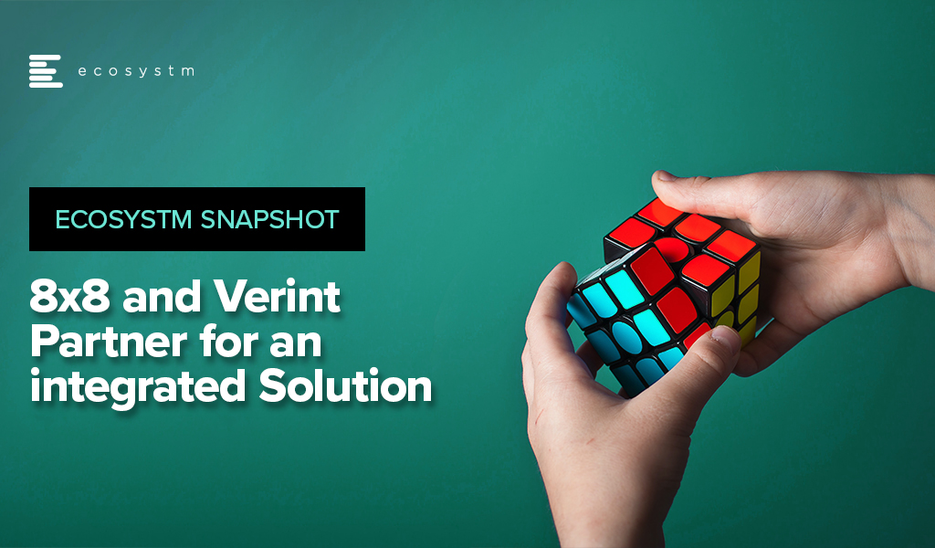 8x8 and Verint Partner for an integrated Solution