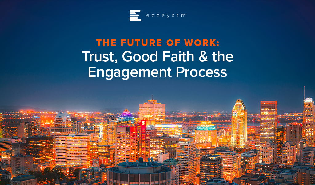 The Future of Work: Trust, Good Faith & the Engagement Process