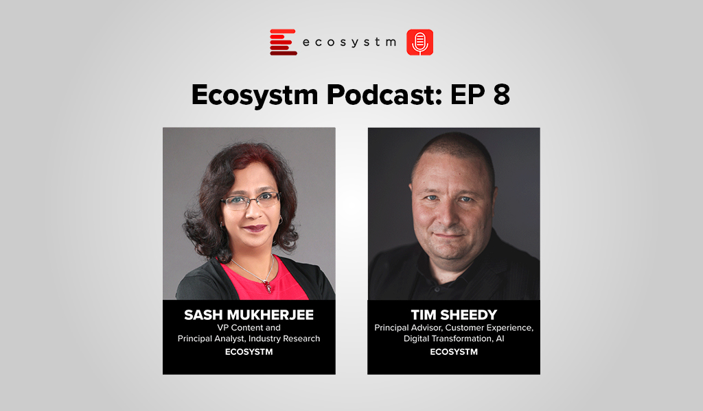 Ecosystm Podcast Episode 8 - Tim Sheedy, Prioritising CX spend for faster business growth