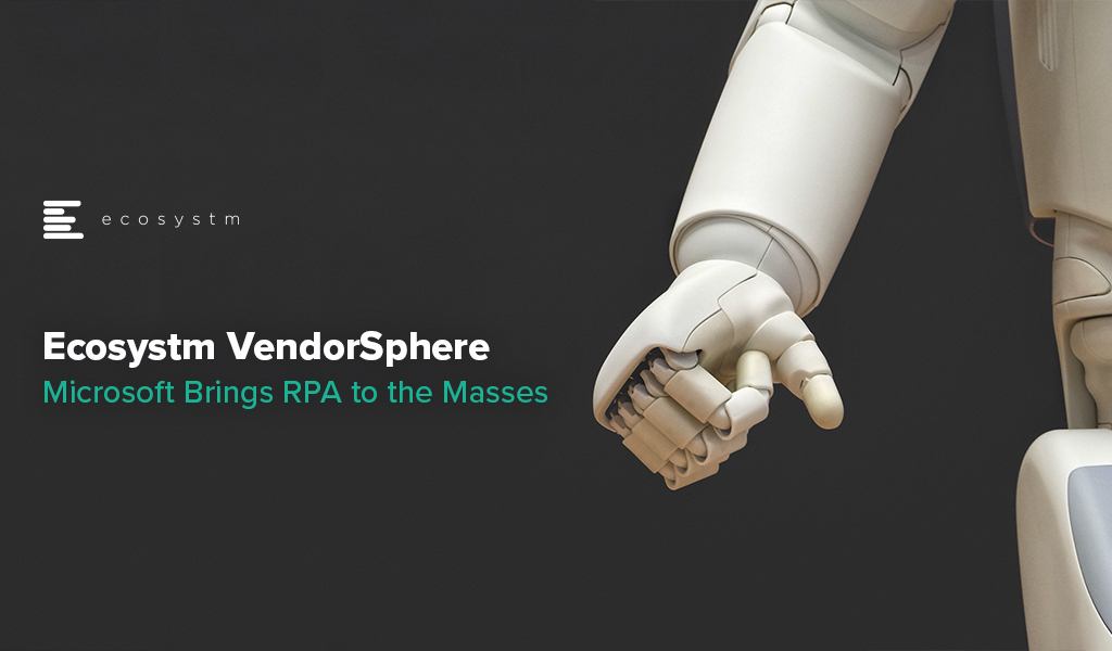 Ecosystm VendorSphere: Microsoft Brings RPA to the Masses