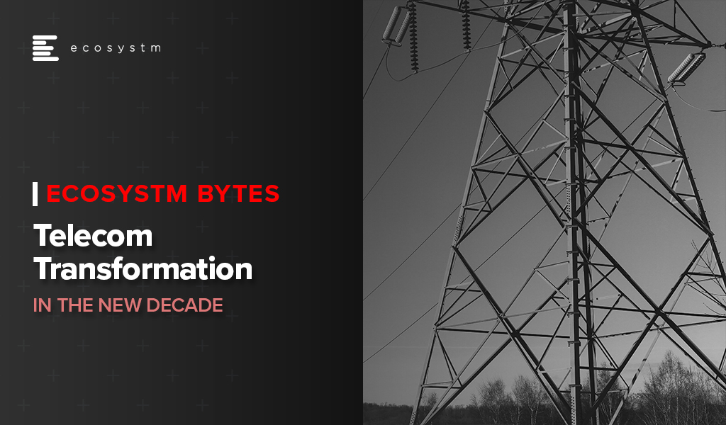 Telecom Transformation in The New Decade - Ecosystm Bytes