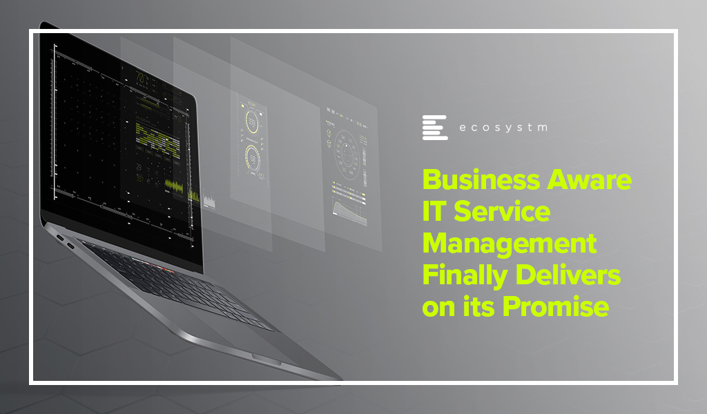 Business-Aware-IT-Service-Management-Finally-Delivers-on-its-Promise