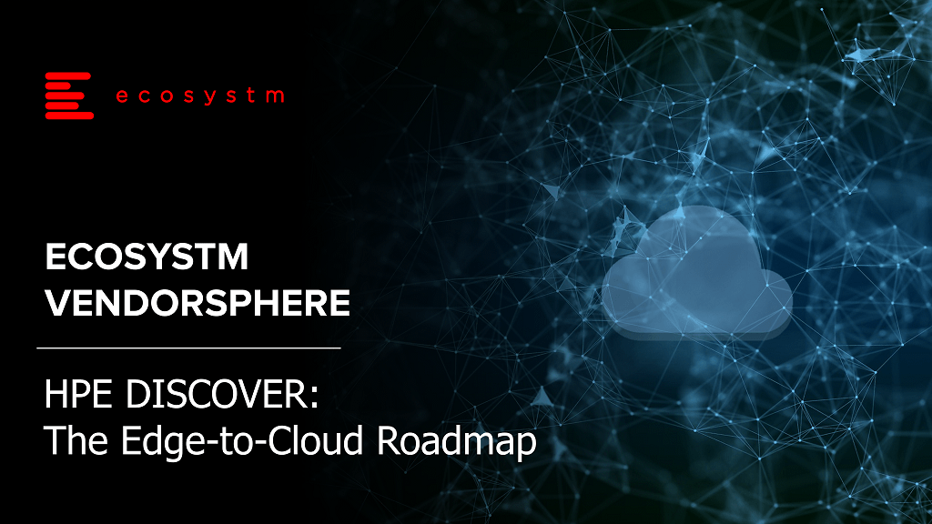 Ecosystm-VendorSphere-HPE-Discover