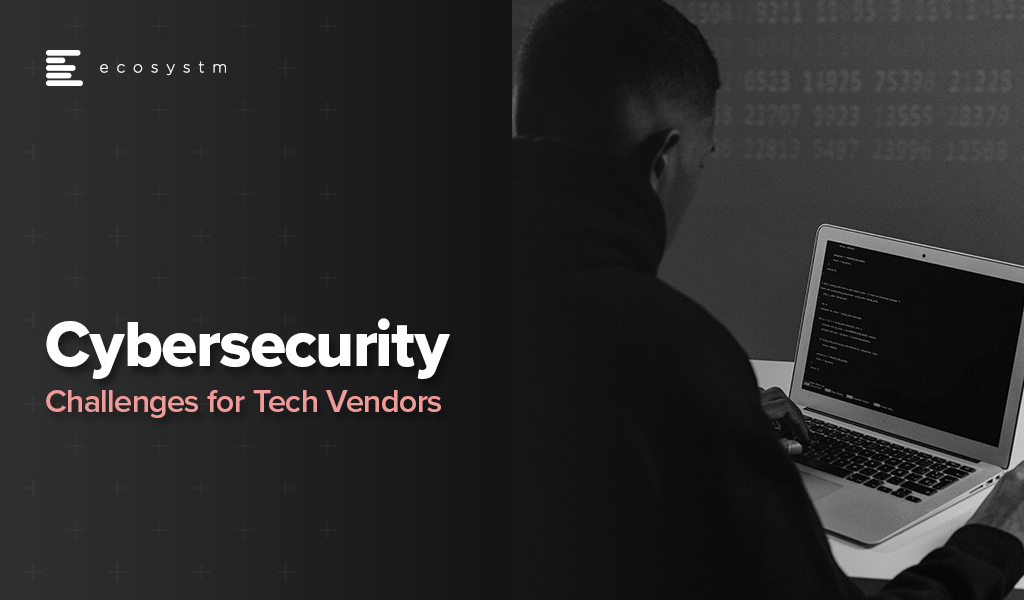 Cybersecurity-challenges-for-Tech-Vendors