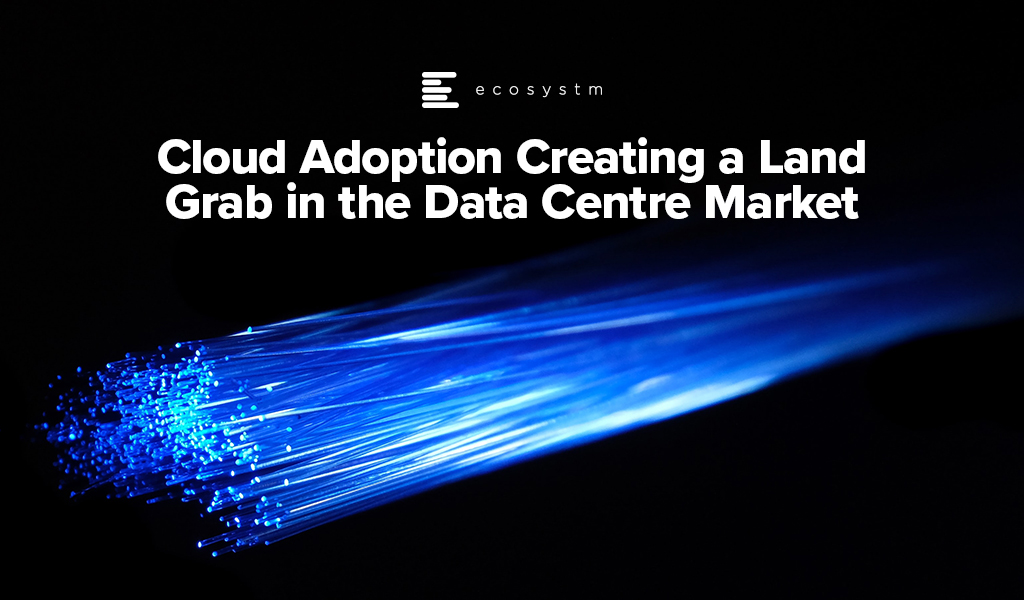 Cloud-Adoption-Creating-a-Land-Grab-in-the-Data-Centre-Market