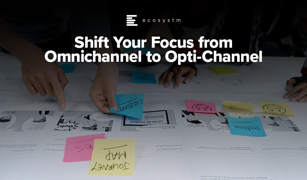 Shift-Your-Focus-from-Omnichannel-to-Opti-Channel